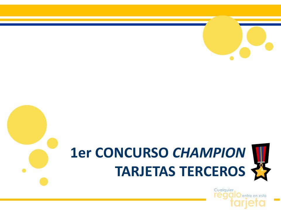 1er CONCURSO CHAMPION TARJETAS TERCEROS