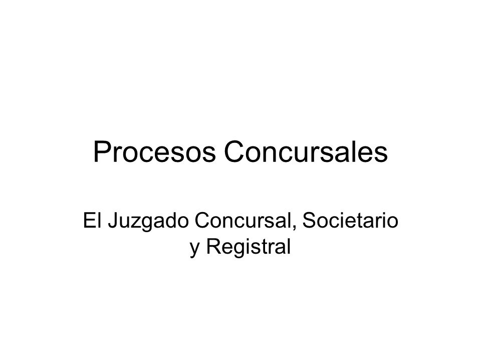 El Juzgado Concursal, Societario y Registral