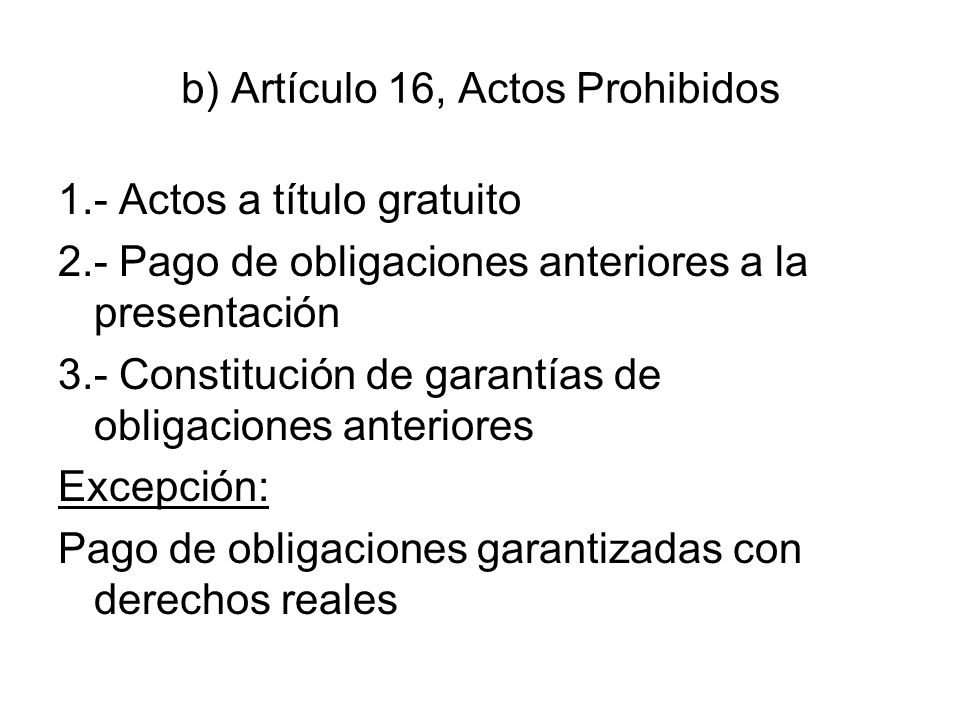 b) Artículo 16, Actos Prohibidos