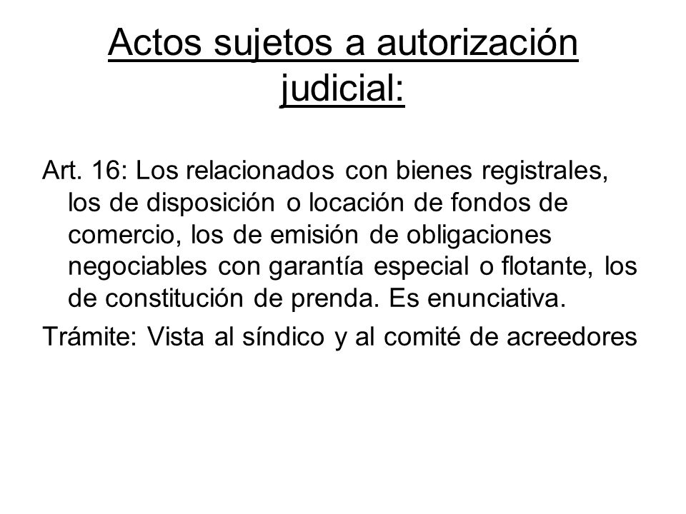 Actos sujetos a autorización judicial: