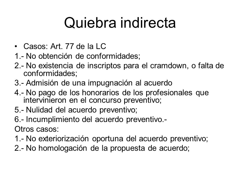 Quiebra indirecta Casos: Art. 77 de la LC