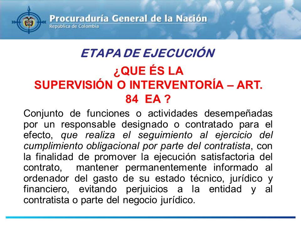 ¿QUE ÉS LA SUPERVISIÓN O INTERVENTORÍA – ART. 84 EA