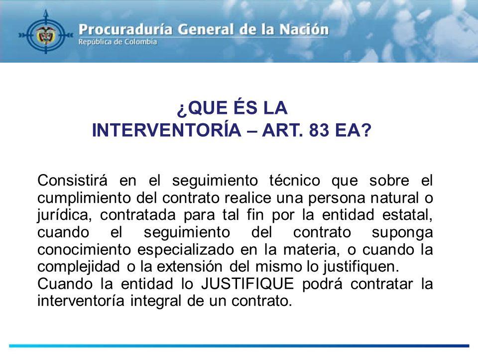 ¿QUE ÉS LA INTERVENTORÍA – ART. 83 EA