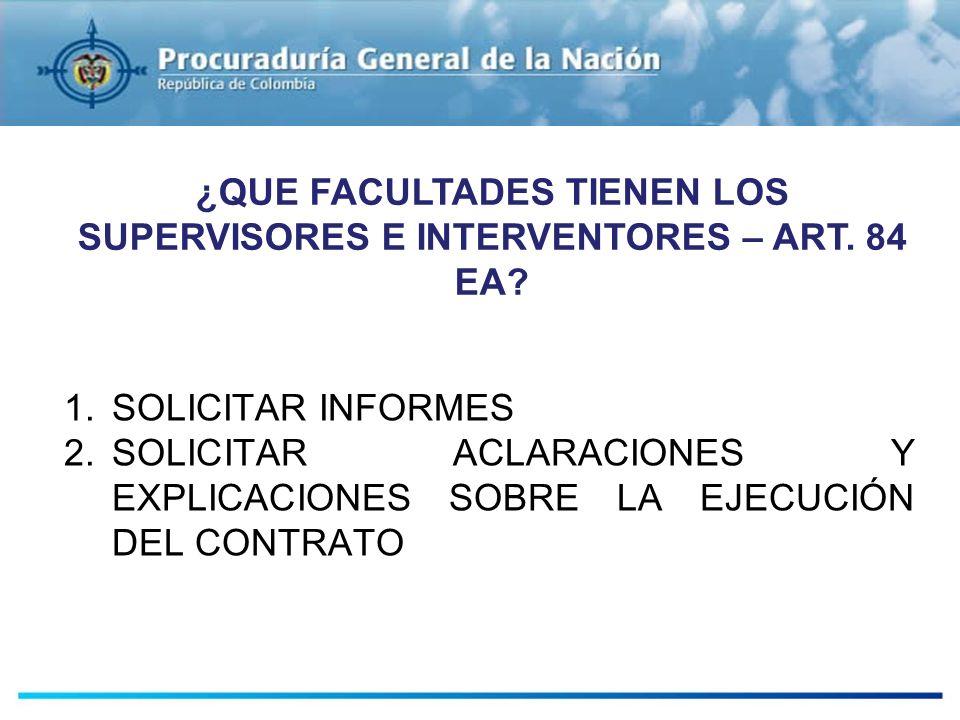 ¿QUE FACULTADES TIENEN LOS SUPERVISORES E INTERVENTORES – ART. 84 EA