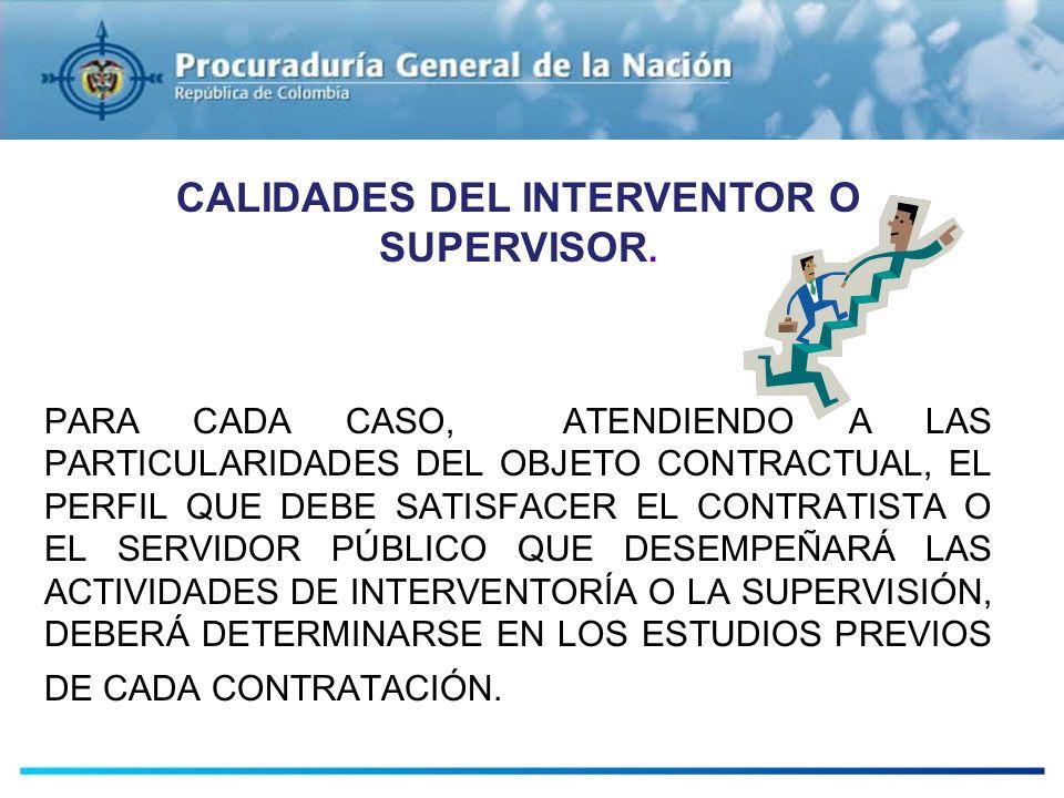 CALIDADES DEL INTERVENTOR O SUPERVISOR.