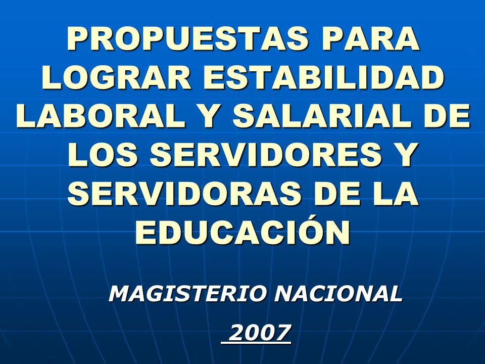 PROPUESTAS PARA LOGRAR ESTABILIDAD LABORAL Y SALARIAL DE LOS SERVIDORES Y SERVIDORAS DE LA EDUCACIÓN