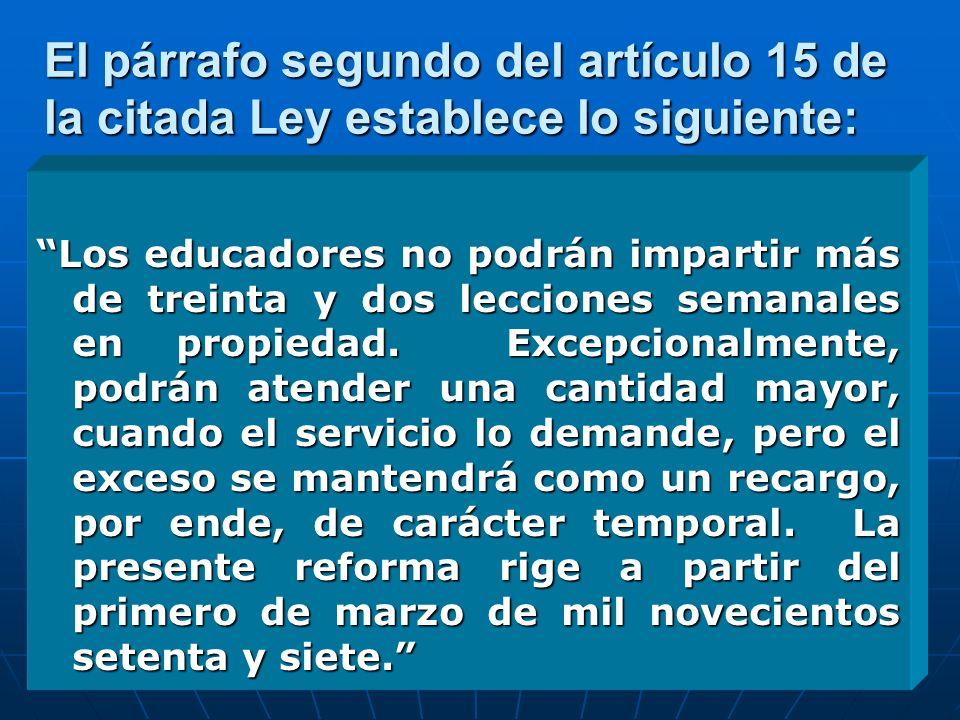 El párrafo segundo del artículo 15 de la citada Ley establece lo siguiente: