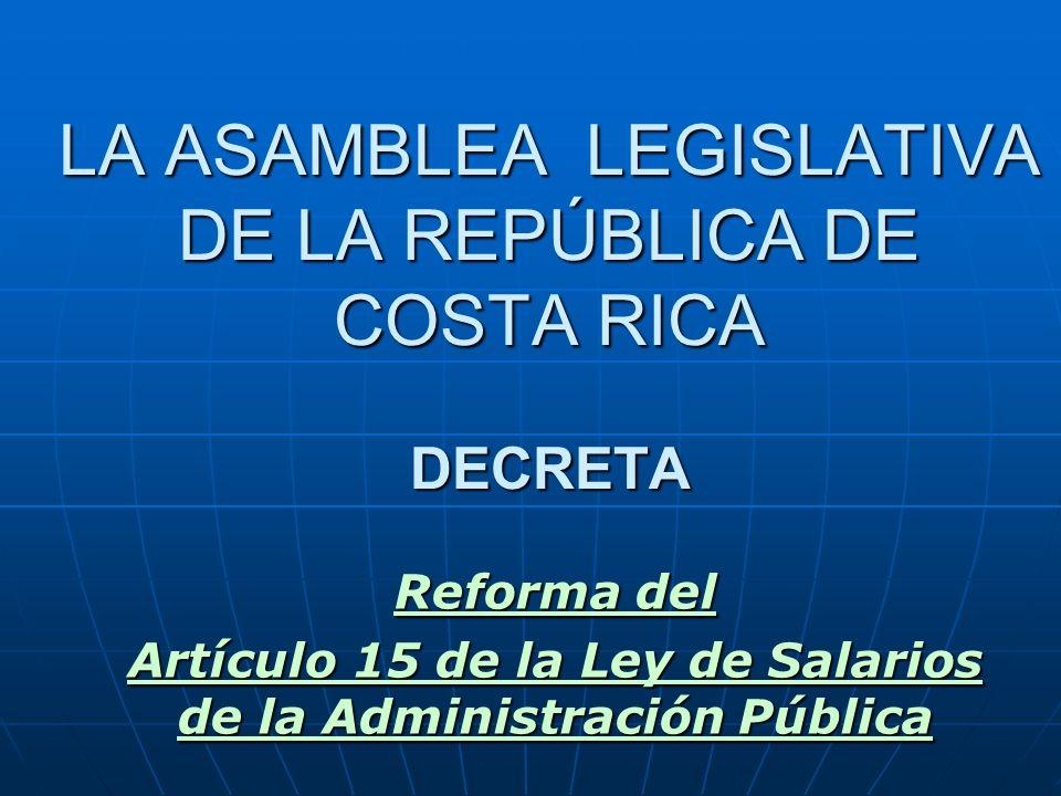 LA ASAMBLEA LEGISLATIVA DE LA REPÚBLICA DE COSTA RICA DECRETA