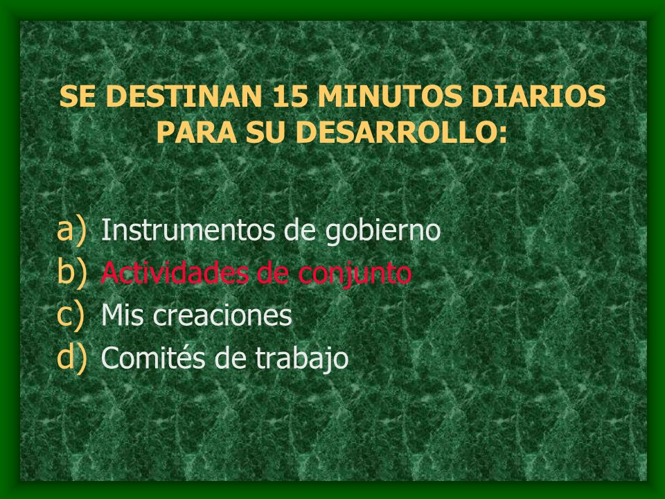 SE DESTINAN 15 MINUTOS DIARIOS PARA SU DESARROLLO: