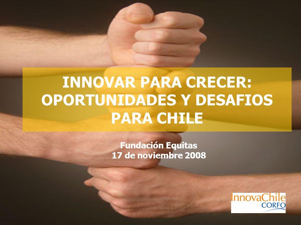 INNOVAR PARA CRECER: OPORTUNIDADES Y DESAFIOS PARA CHILE