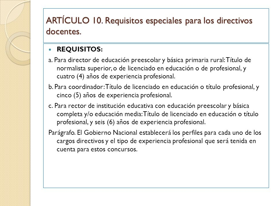 ARTÍCULO 10. Requisitos especiales para los directivos docentes.