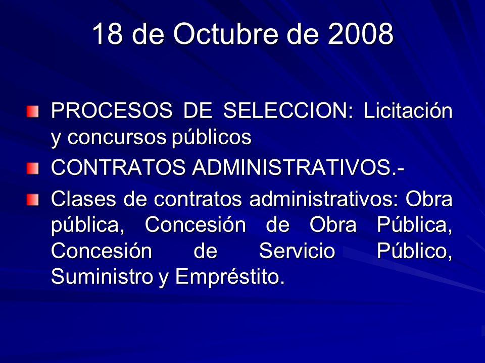 18 de Octubre de 2008 PROCESOS DE SELECCION: Licitación y concursos públicos. CONTRATOS ADMINISTRATIVOS.-