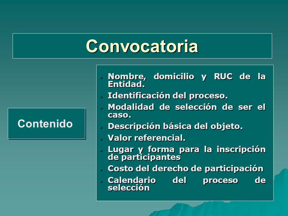 Convocatoria Contenido Nombre, domicilio y RUC de la Entidad.