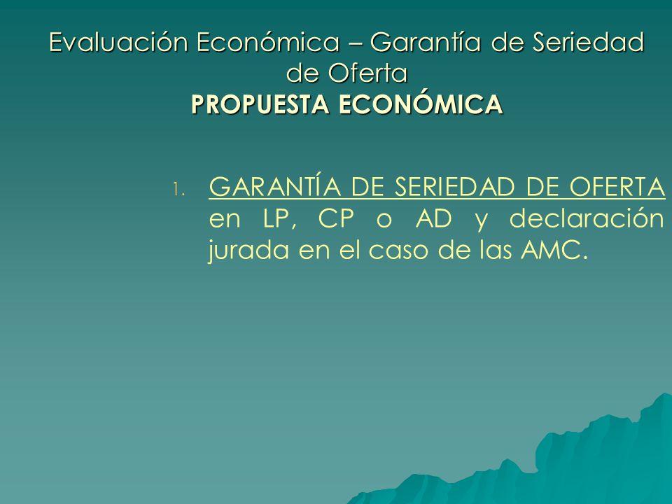 Evaluación Económica – Garantía de Seriedad de Oferta PROPUESTA ECONÓMICA