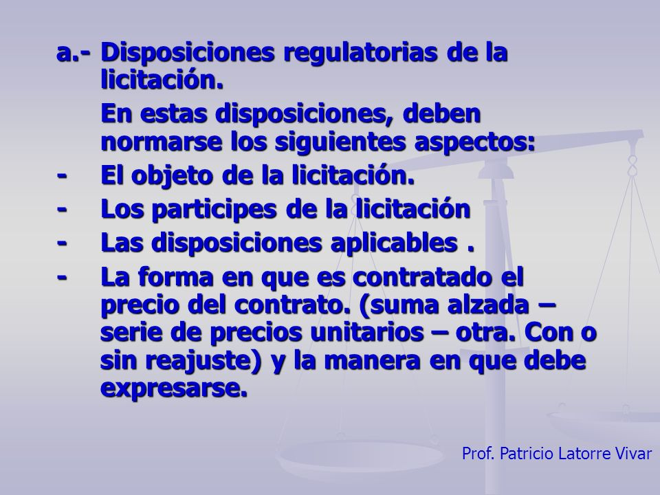 a.- Disposiciones regulatorias de la licitación.