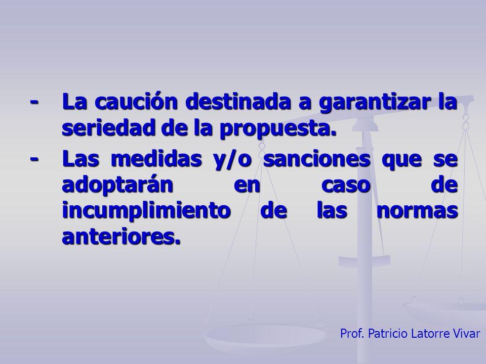 - La caución destinada a garantizar la seriedad de la propuesta.