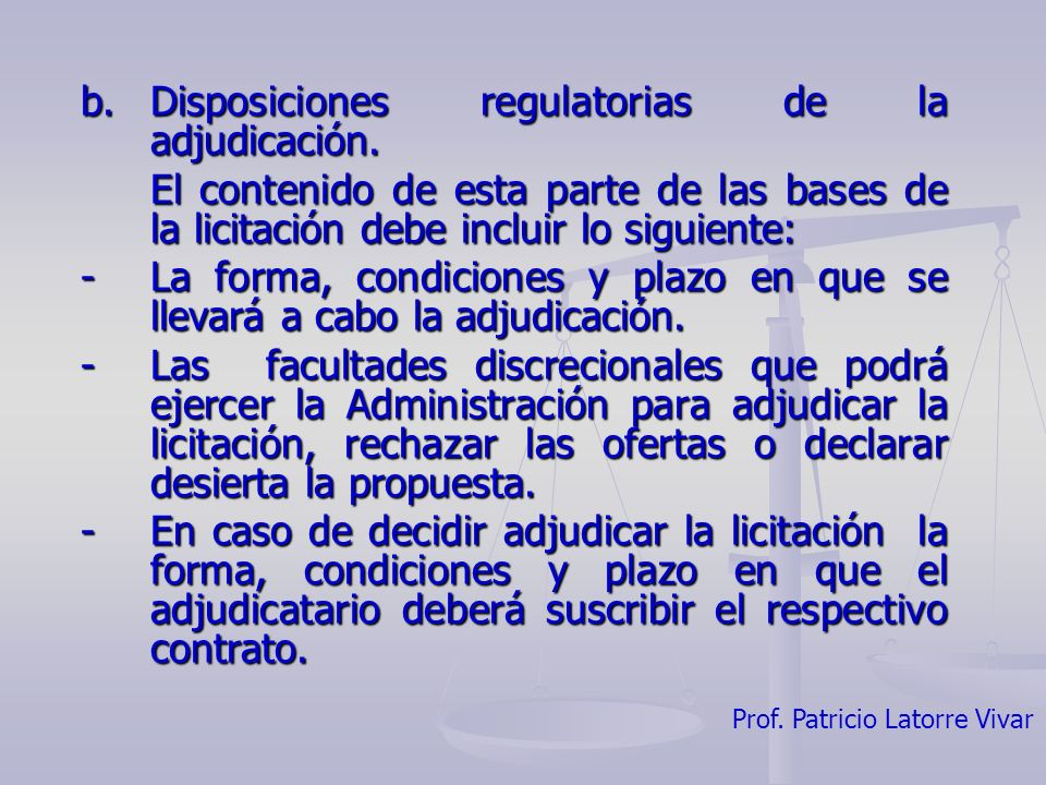 b. Disposiciones regulatorias de la adjudicación.