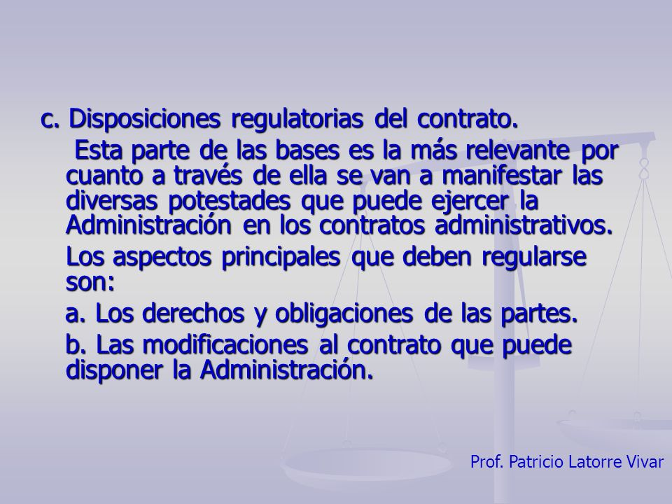 c. Disposiciones regulatorias del contrato.