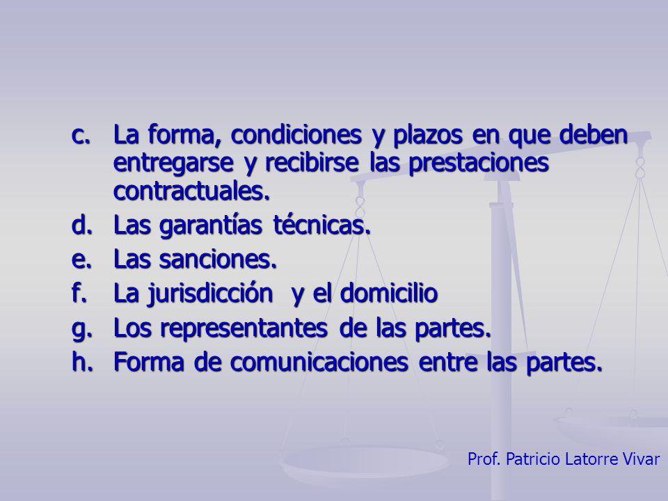 c. La forma, condiciones y plazos en que deben