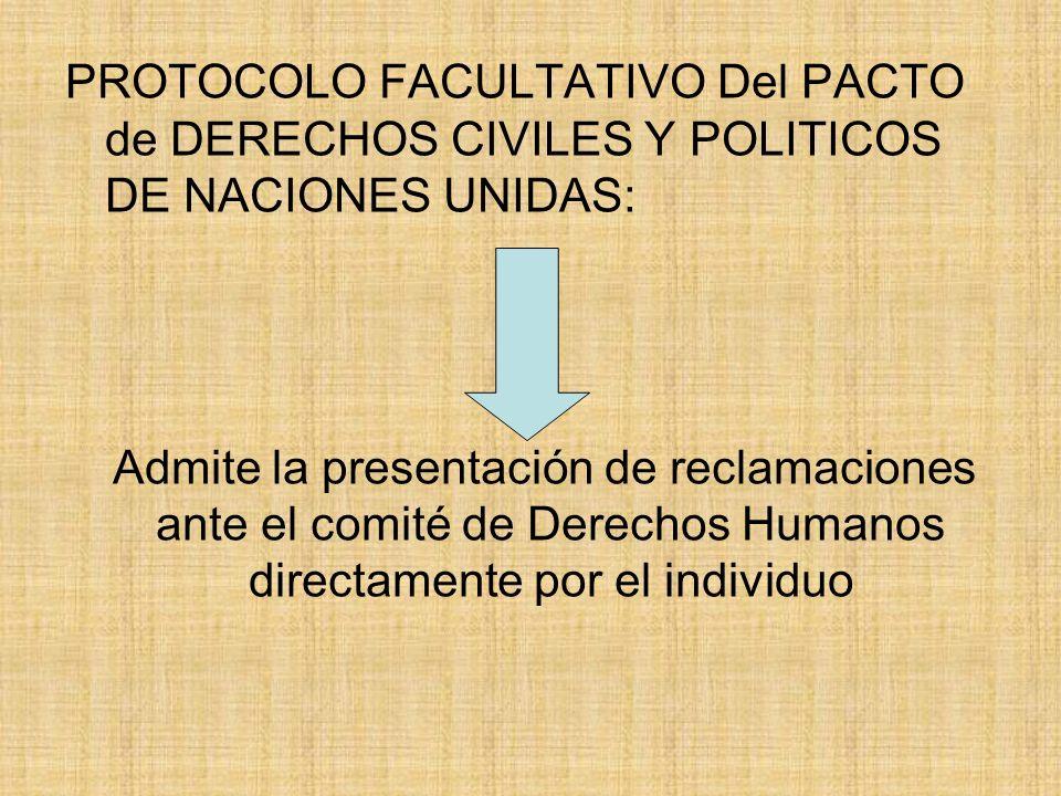PROTOCOLO FACULTATIVO Del PACTO de DERECHOS CIVILES Y POLITICOS DE NACIONES UNIDAS: