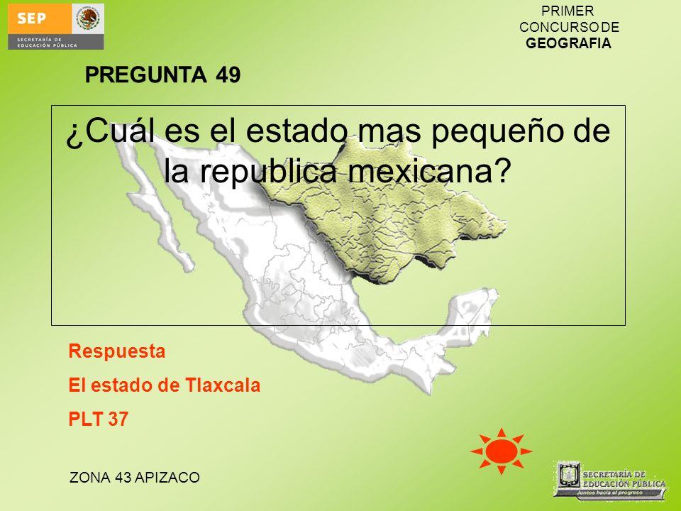 ¿Cuál es el estado mas pequeño de la republica mexicana