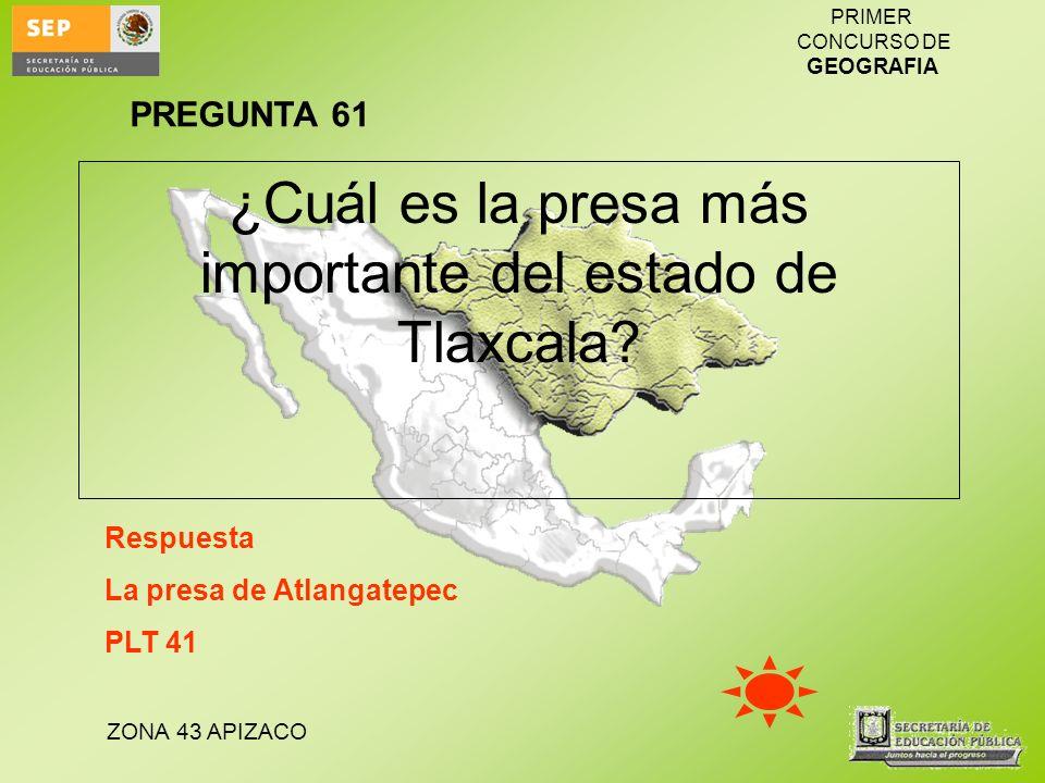 ¿Cuál es la presa más importante del estado de Tlaxcala