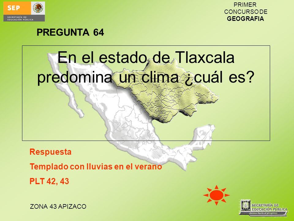 En el estado de Tlaxcala predomina un clima ¿cuál es