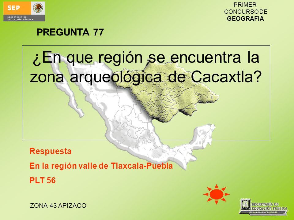 ¿En que región se encuentra la zona arqueológica de Cacaxtla