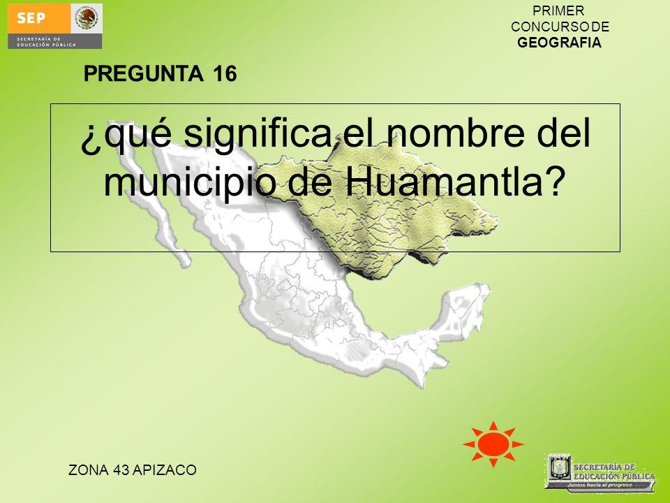 ¿qué significa el nombre del municipio de Huamantla