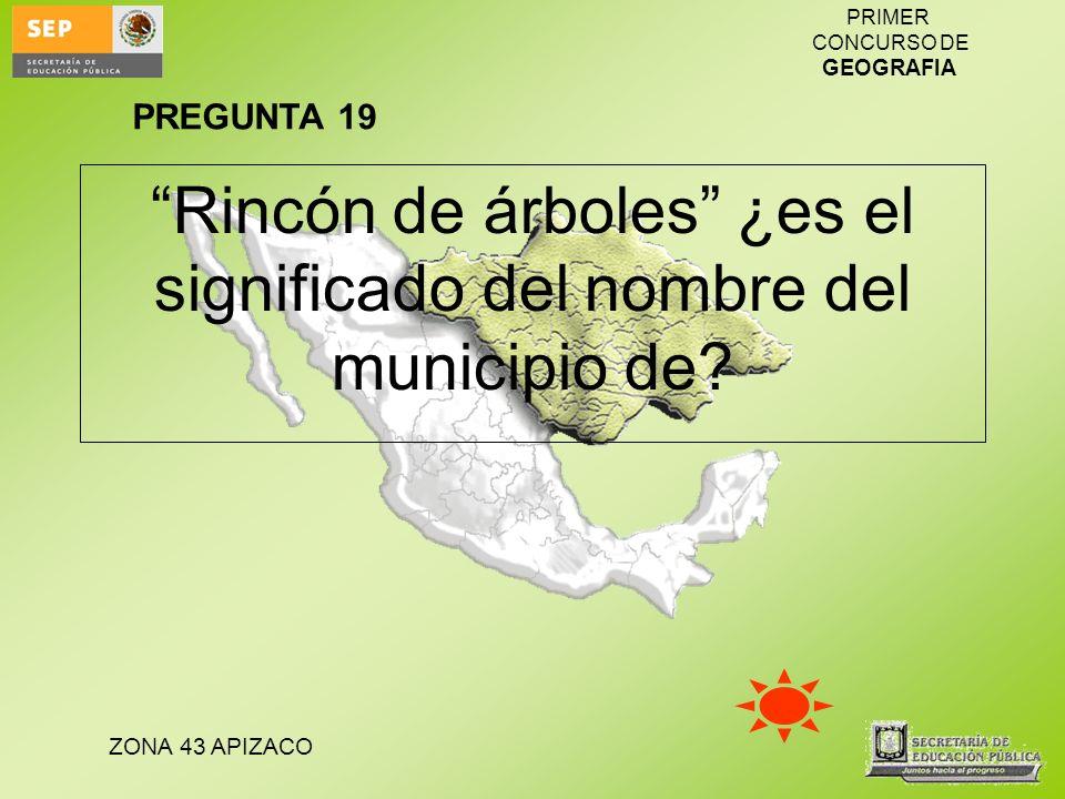 Rincón de árboles ¿es el significado del nombre del municipio de