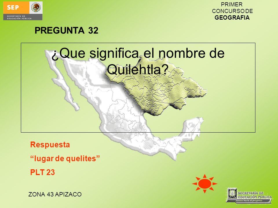 ¿Que significa el nombre de Quilehtla