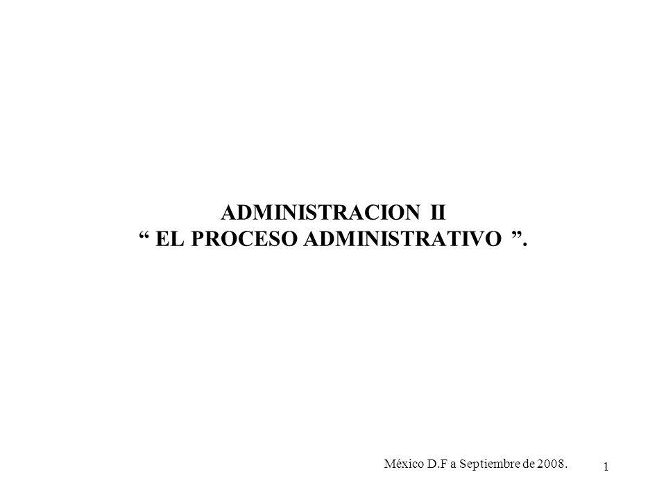 ADMINISTRACION II EL PROCESO ADMINISTRATIVO .