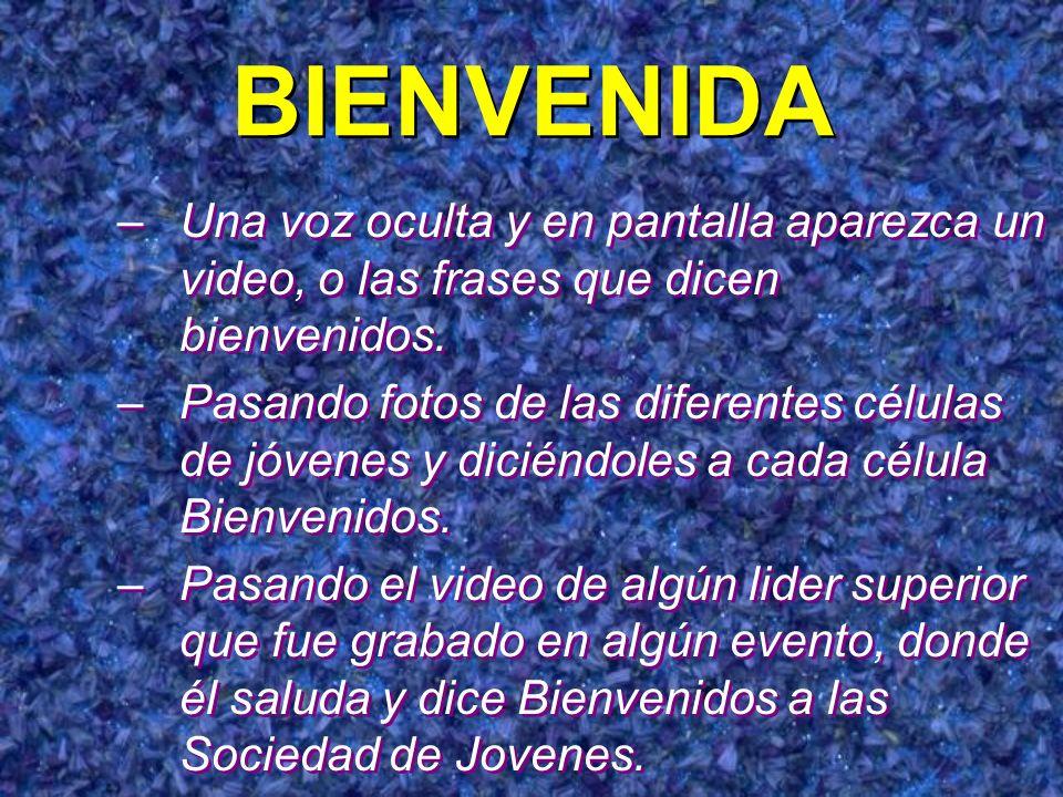BIENVENIDA Una voz oculta y en pantalla aparezca un video, o las frases que dicen bienvenidos.