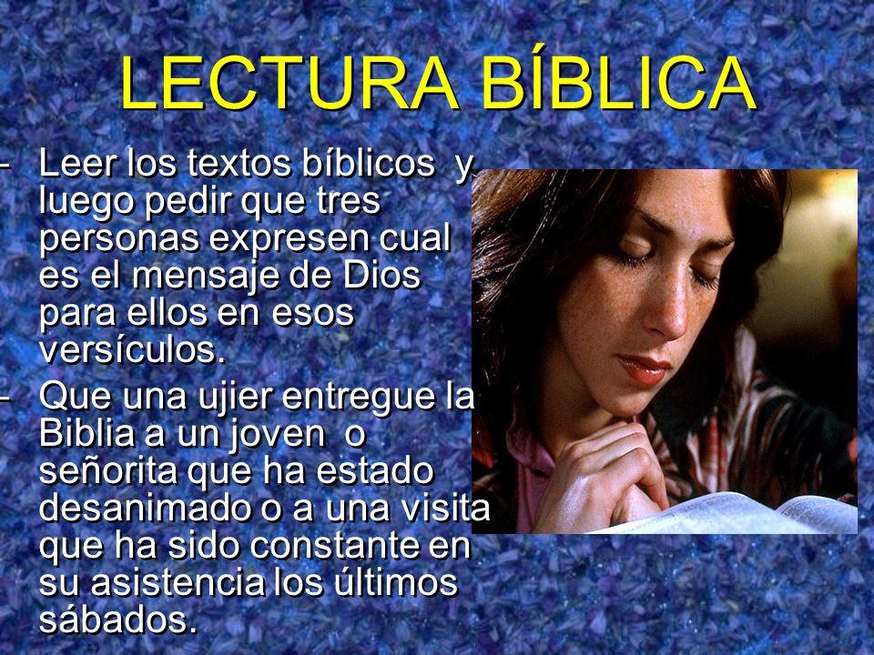 LECTURA BÍBLICA Leer los textos bíblicos y luego pedir que tres personas expresen cual es el mensaje de Dios para ellos en esos versículos.