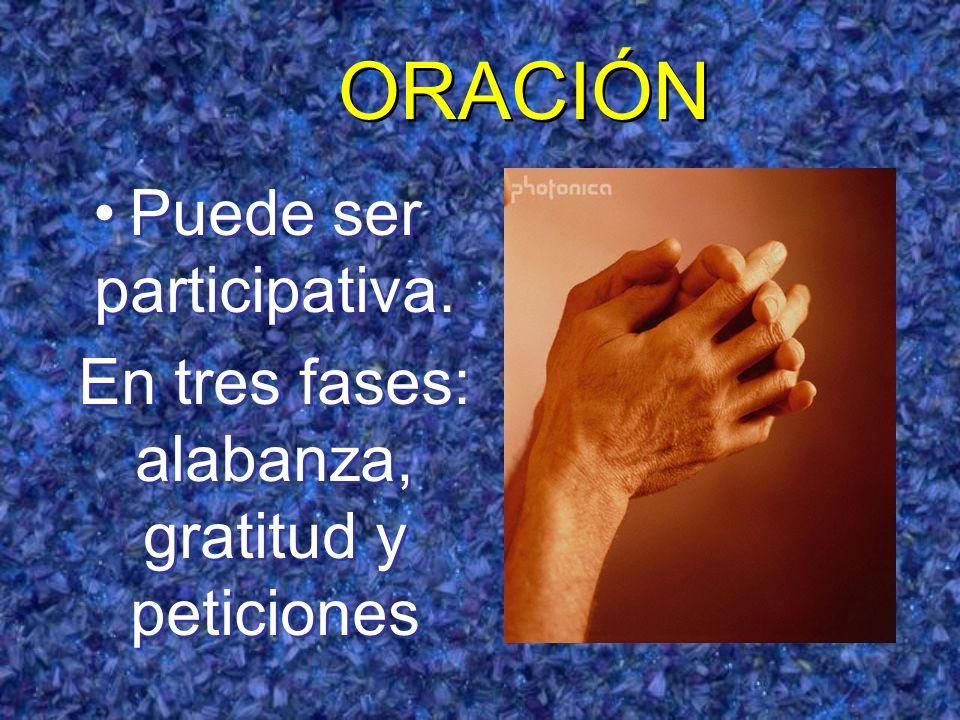 ORACIÓN Puede ser participativa.