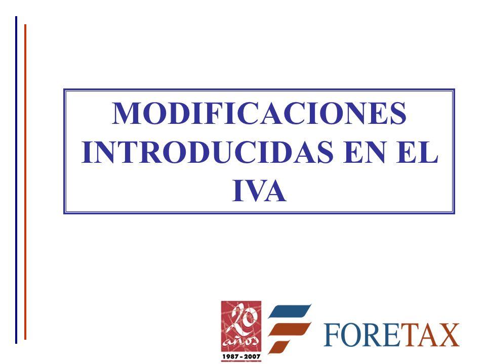 MODIFICACIONES INTRODUCIDAS EN EL IVA