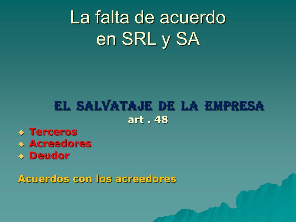 La falta de acuerdo en SRL y SA