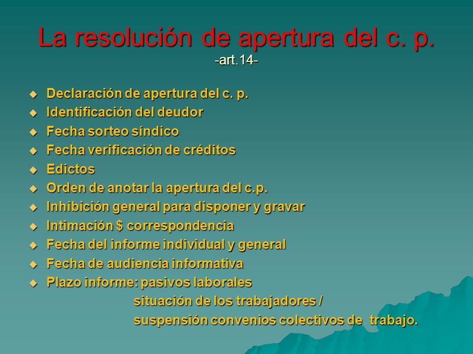 La resolución de apertura del c. p. -art.14-