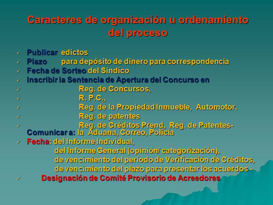 Caracteres de organización u ordenamiento del proceso