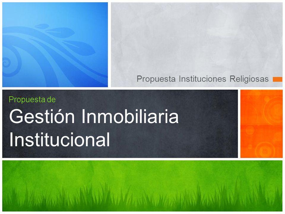 Propuesta de Gestión Inmobiliaria Institucional
