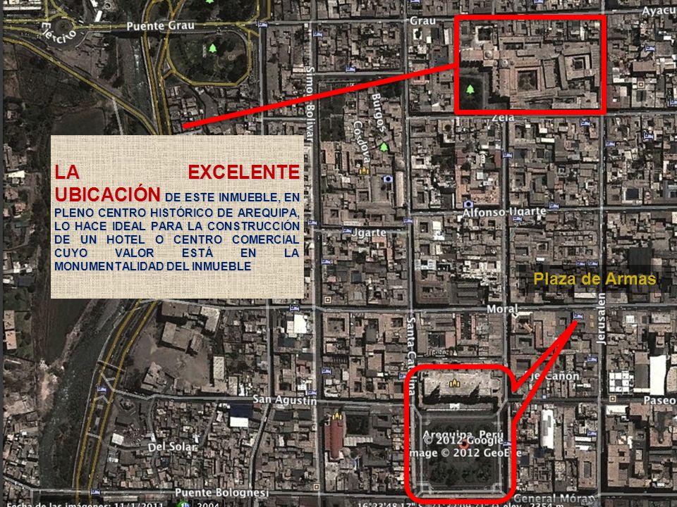 LA EXCELENTE UBICACIÓN DE ESTE INMUEBLE, EN PLENO CENTRO HISTÓRICO DE AREQUIPA, LO HACE IDEAL PARA LA CONSTRUCCIÓN DE UN HOTEL O CENTRO COMERCIAL CUYO VALOR ESTÁ EN LA MONUMENTALIDAD DEL INMUEBLE