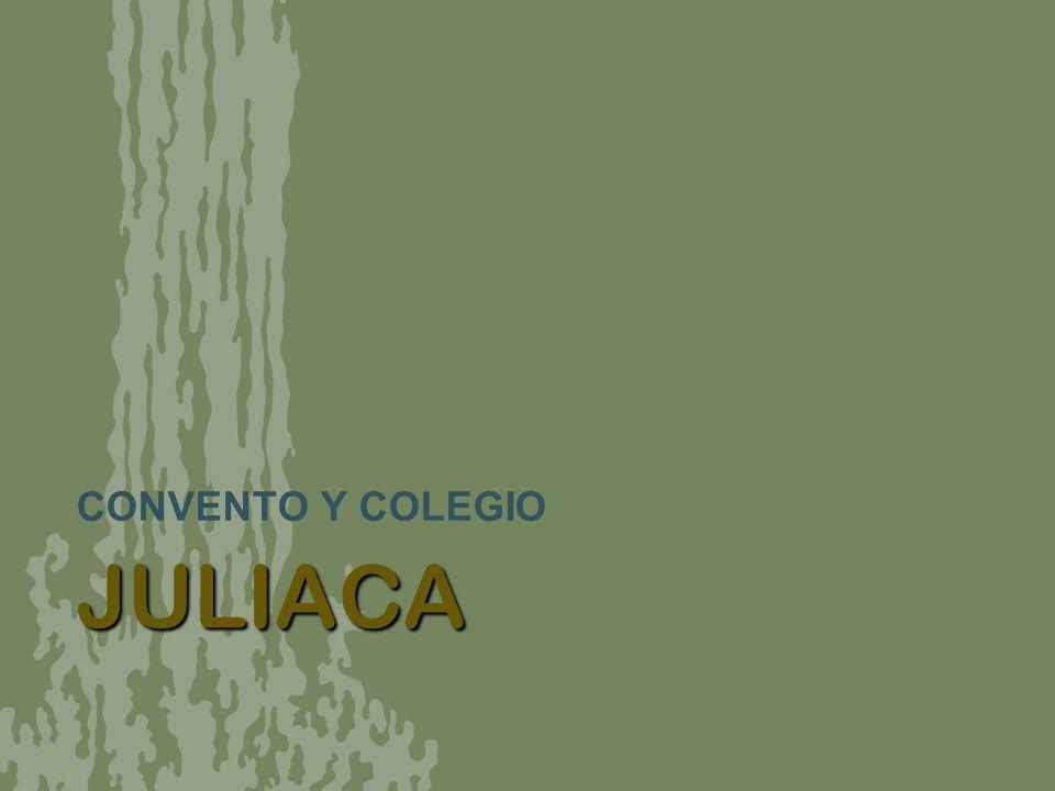 CONVENTO Y COLEGIO JULIACA