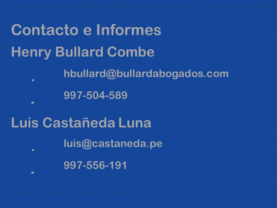 Contacto e Informes  Henry Bullard Combe  Luis Castañeda Luna