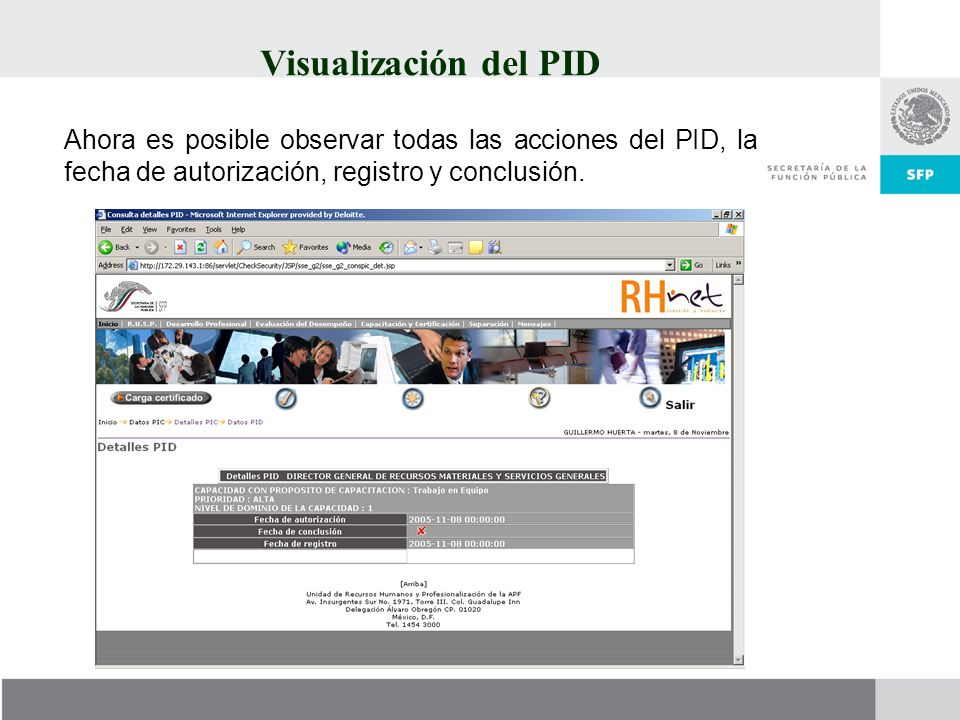 Visualización del PID Ahora es posible observar todas las acciones del PID, la fecha de autorización, registro y conclusión.