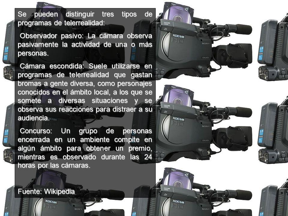 Se pueden distinguir tres tipos de programas de telerrealidad: