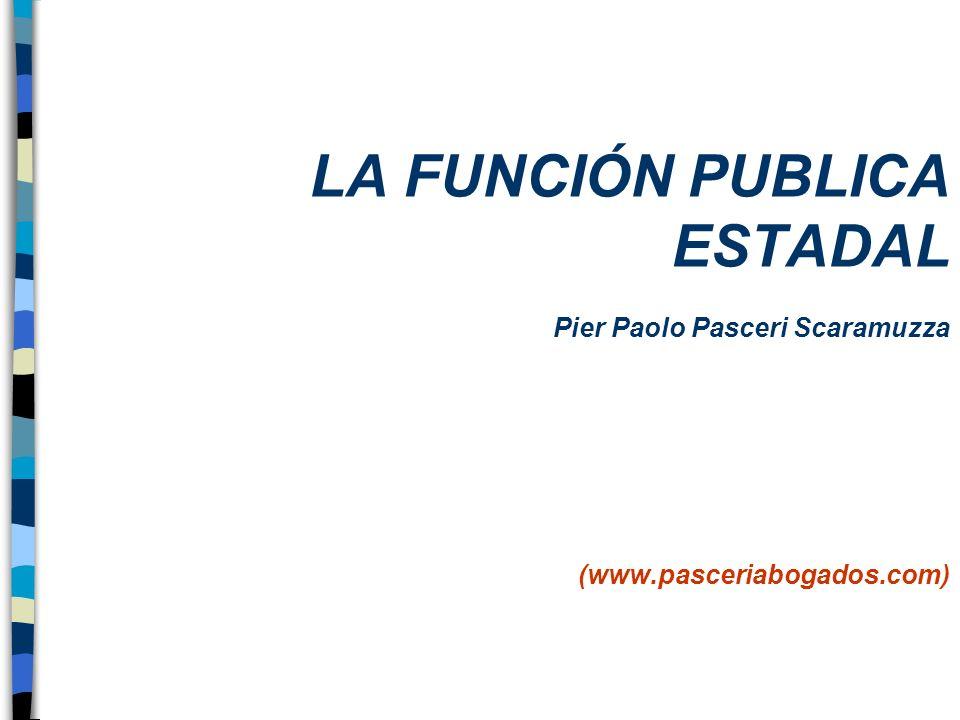 LA FUNCIÓN PUBLICA ESTADAL Pier Paolo Pasceri Scaramuzza (www