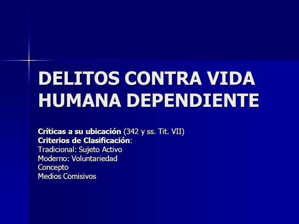 DELITOS CONTRA VIDA HUMANA DEPENDIENTE