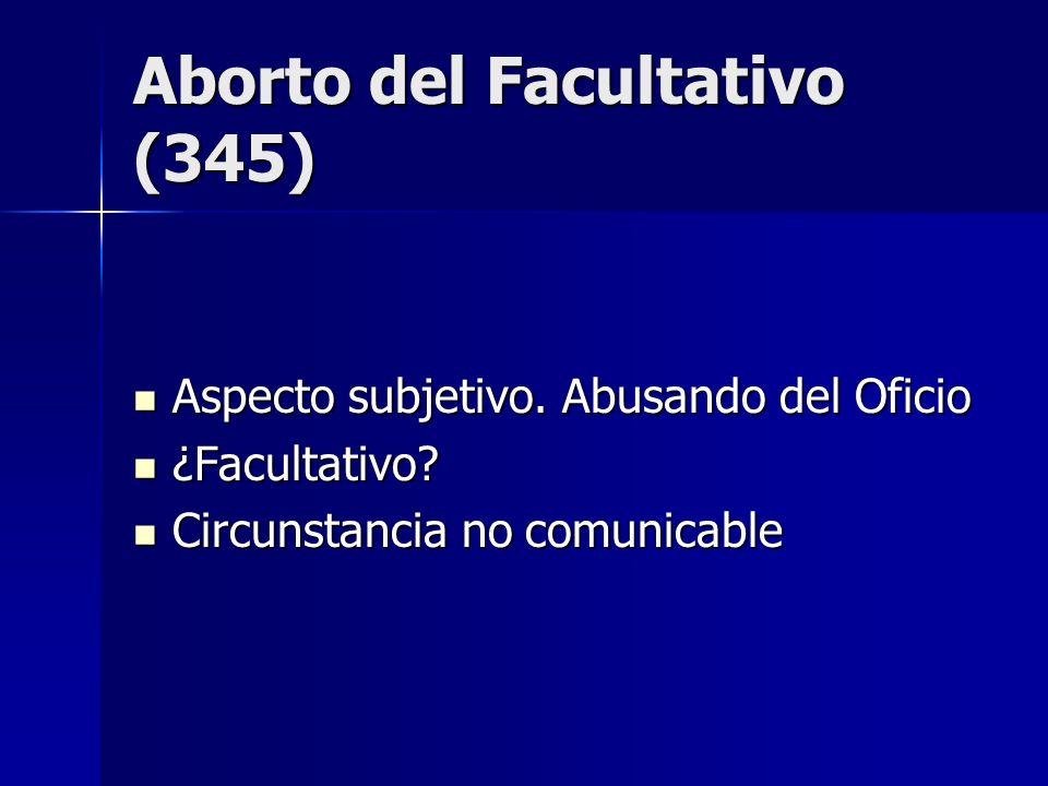 Aborto del Facultativo (345)
