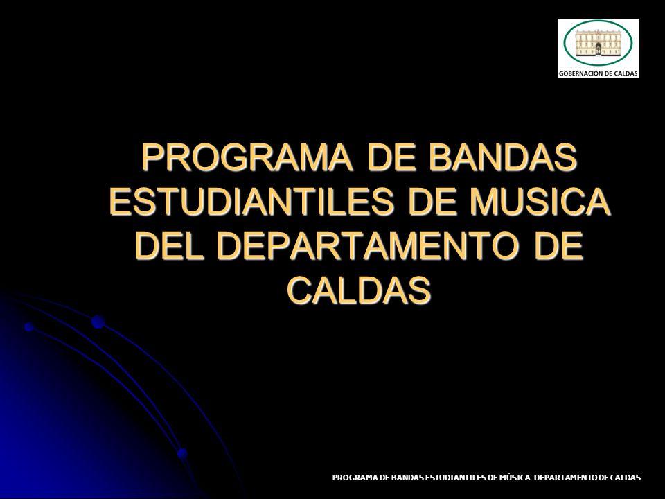 PROGRAMA DE BANDAS ESTUDIANTILES DE MUSICA DEL DEPARTAMENTO DE CALDAS