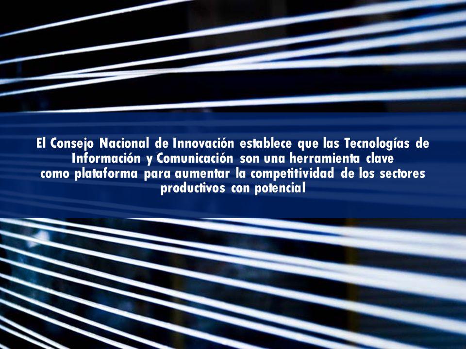 El Consejo Nacional de Innovación establece que las Tecnologías de Información y Comunicación son una herramienta clave
